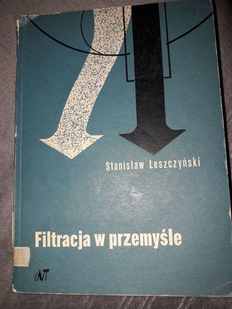 Filtracja w przemyśle. Stanisław Leszczyński.