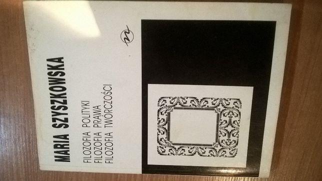 filozofia polityki, filozofia prawa, filozofia tworczości M.Szyszkowsk