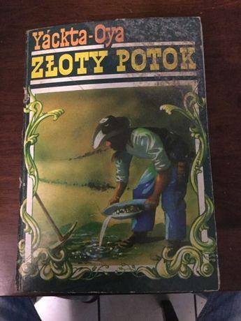 Złoty potok.Yackta Oya książka o dzikim zachodzie.