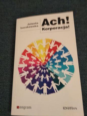 Ach! Korporacja! J. Łuczkowska