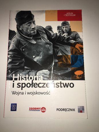 Podręcznik historia i społeczeństwo wojna i wojskowość liceum/technik.