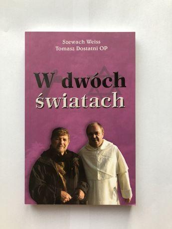 W dwóch światach - Szewach Weiss, Tomasz Dostatni OP
