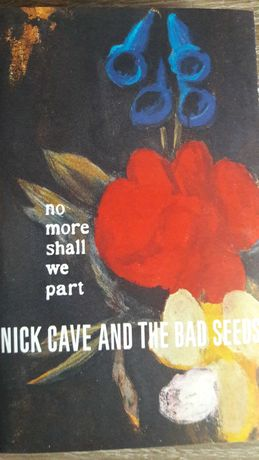 Nick Cave - and the Bad Seeds - no more shall we part kaseta