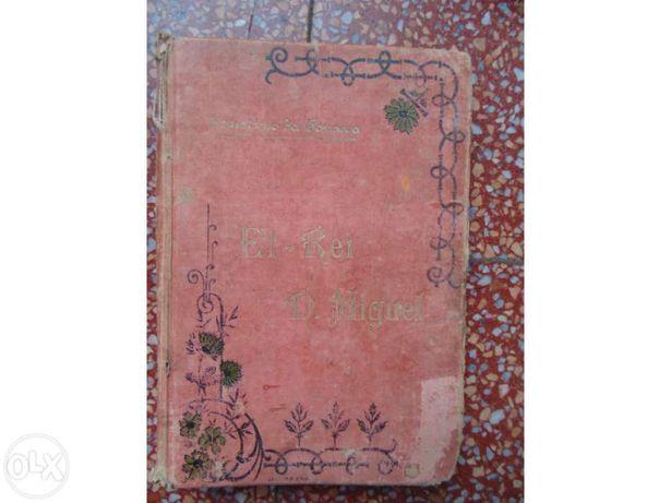 Livro el-rei d.miguel - faustino da fonseca antigo .cronica popular do