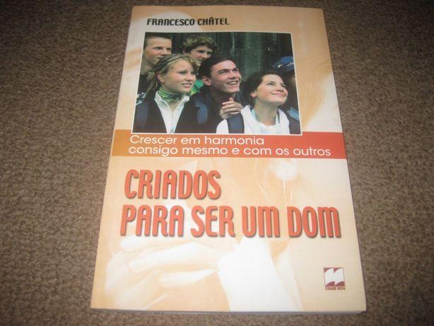 """Livro """"Criados Para Ser Um Dom"""" de Francesco Châtel"""