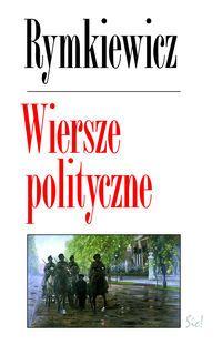 """""""Wiersze polityczne"""" Jarosław Marek Rymkiewicz"""