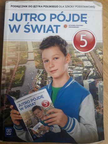 Jutro pójdę w Świat - podręcznik  klasa 5