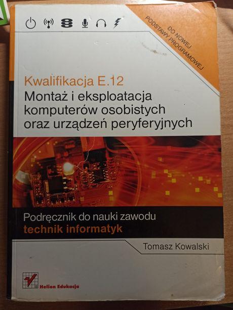 Kwalifikacja E.12 Montaż i eksploatacja komputerów osobistych