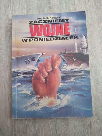 Zaczniemy wojnę w poniedziałek. Wojciech Kostecki