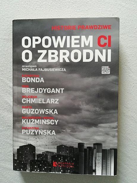 Książka Opowiem Ci o Zbrodni/ antologia/ Bonda, Chmielarz, Puzyńska