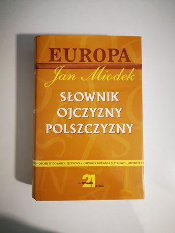 """""""Słownik ojczyzny polszczyzny"""" Jan Miodek wyd. Europa 2002 rok"""
