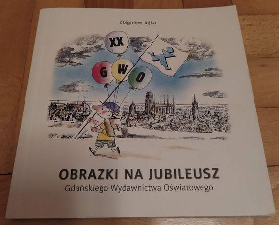 Obrazki na jubileusz Gdańskiego Wydawnictwa Oświatowego - Z. Jujka