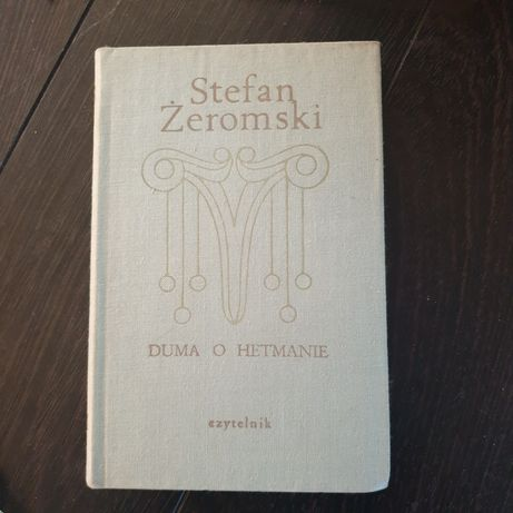Stefan Żeromski Duma o hetmanie 1972