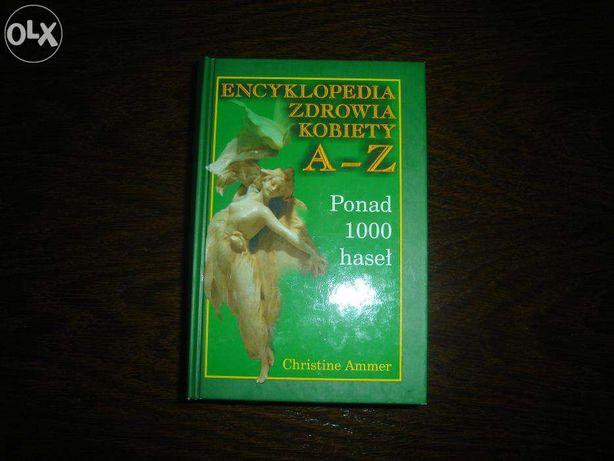 Encyklopedia zdrowia kobiety A-Z Ch. Ammer
