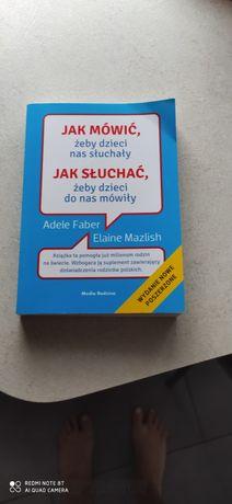 """Książka """"Jak mówić żeby dzieci nas słuchały"""""""