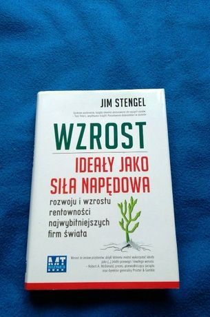 """Jim Stengel """"Wzrost Ideały jako siła napędowa"""""""