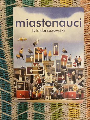 Miastonauci, wydawnictwo Babaryba, Tytus Brzozowski