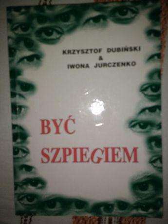 Być szpiegiem - Krzysztof Dubiński , Iwona Jurczenko