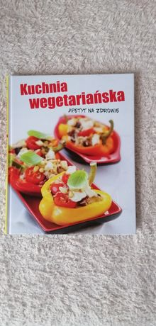 Kuchnia wegetariańska. Apetyt na zdrowie. - książka kucharska