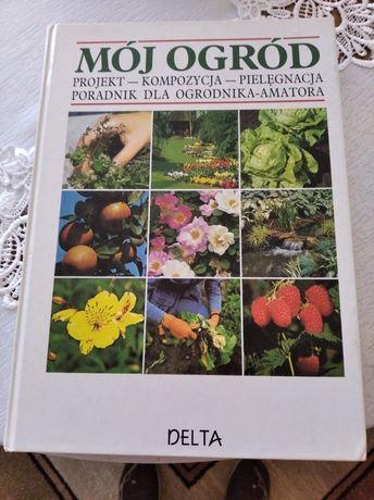 Mój ogród 592strony porad dla ogrodnika amatora