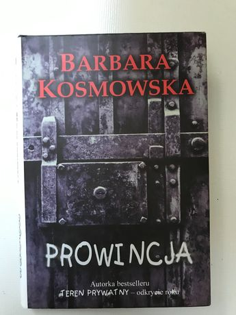 Barbara Kosmowska - Prowincja. Twarda oprawa