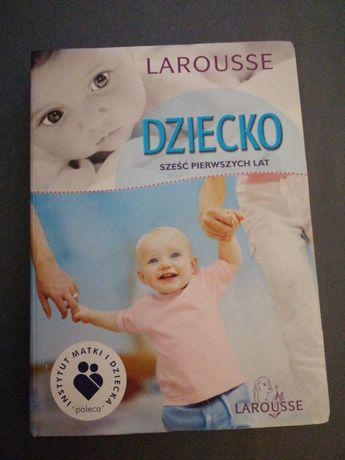 Dziecko sześć pierwszych lat larousse