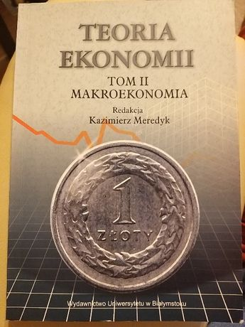 Teoria Ekonomii t. II, Makroekonomia Kazimierz Meredyk
