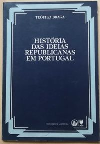 história das ideias republicanas em portugal, teófilo braga