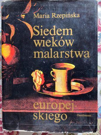 Siedem wieków malarstwa europejskiego Rzepinska