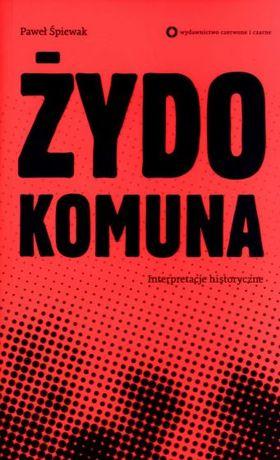 Paweł Śpiewak: Żydokomuna. Impresje historyczne