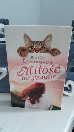 """Anita Scharmach ,,Miłość na gigancie"""""""