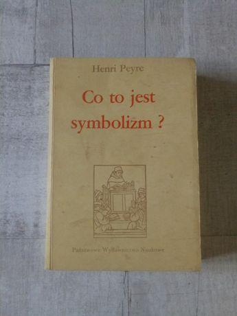 """Co to jest symbolizm?"" Henri Peyre"