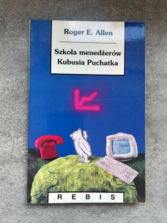 Szkoła menedżerów Kubusia Puchatka - Roger A. Allen