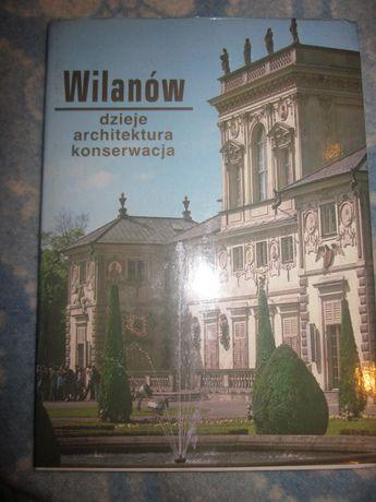 Wilanów-dzieje, architektura, konserwacja