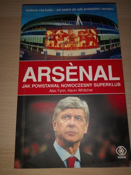 Arsenal. Jak powstał nowoczesny superklub [Książka]