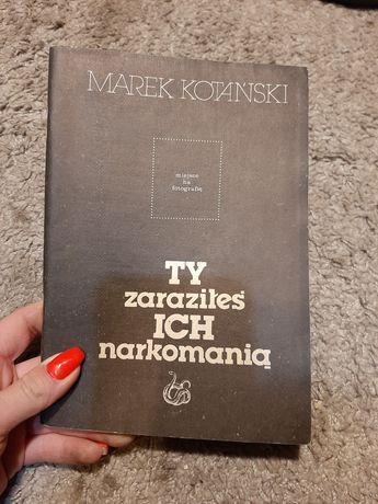Ty zaraziłeś ich narkomanią- Marek Kotański