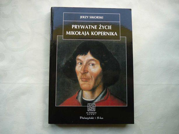 Jerzy Sikorski  Prywatne życie Mikołaja Kopernika