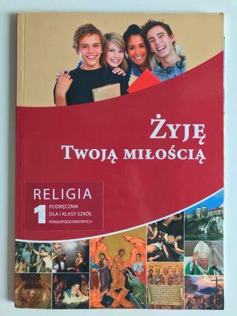 """Książka do religii """"Żyję twoją miłością""""- 1 klasa liceum"""