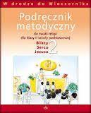 """podręcznik metodyczny WAM """"Bliscy sercu Jezusa"""" - 2 szkoła podstawowa"""