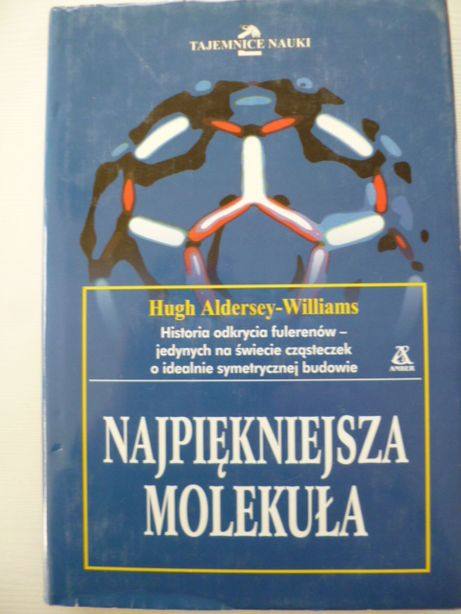 NAJPIĘKNIEJSZA molekuła Hugh Aldersey-Williams