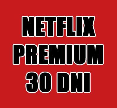 NETFLIX 30 DNI - Najwyższy pakiet jakości / działa na TV i PC Okazja!