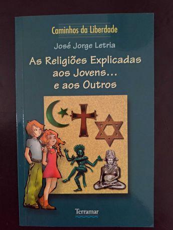 As Religiões explicadas aos jovens... E aos outros - José Jorge Letria