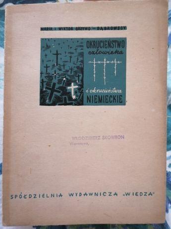 Okrucieństwo Człowieka i Okrucieństwa Niemieckie 1946