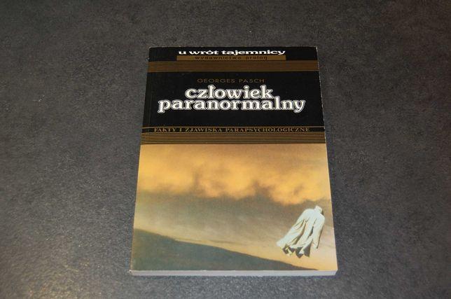 Człowiek paranormalny - fakty i zjawiska parapsychologiczne