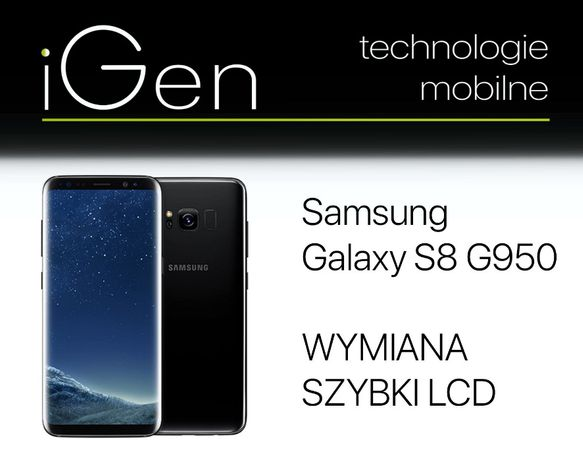 Wymiana szybki SAMSUNG GALAXY S8/ G950F Gwar. iGen Lublin + montaż Gra