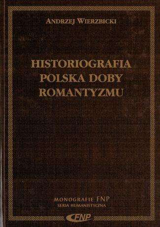 Andrzej Wierzbicki, Historiografia polska doby romantyzmu