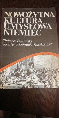 Nowożytna kultura umysłowa Niemiec- T.Buksiński, K.Górniak-Kocikowska