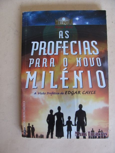 As Profecias para o Novo Milénio - Edgar Cayce de Mark Thurston