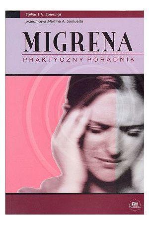 Migrena. Praktyczny poradnik.