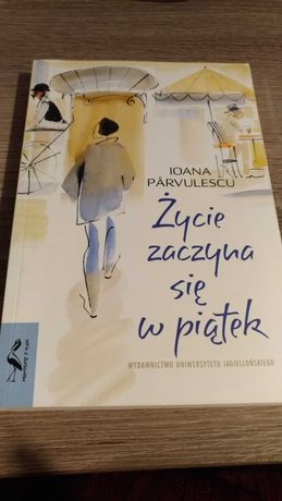 Iona Parvulescu - Życie zaczyna się w  piątek